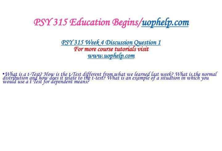 PSY 315 Education Begins/