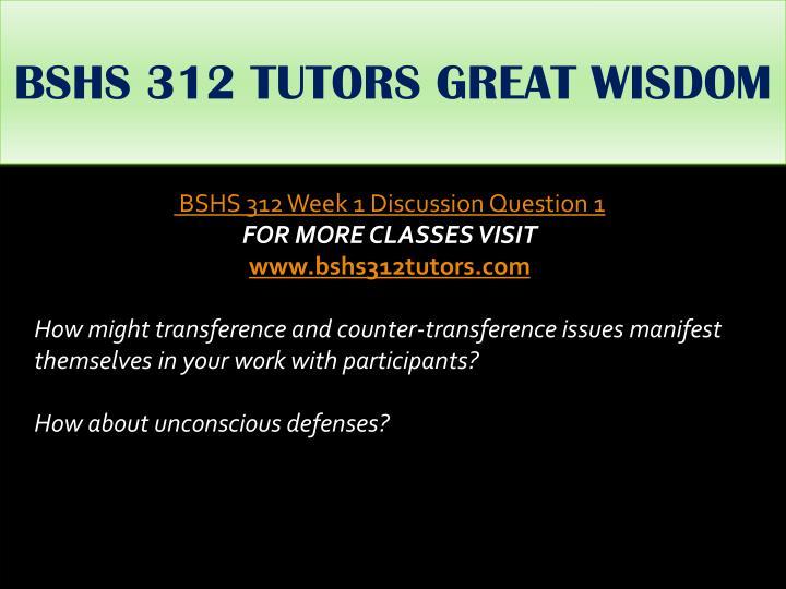 BSHS 312 TUTORS GREAT WISDOM