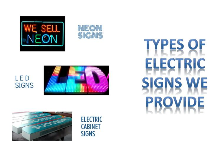 TYPES OF ELECTRIC SIGNS WE PROVIDE