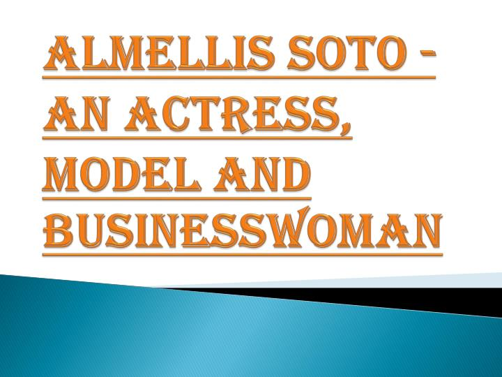 Almellis soto an actress model and businesswoman