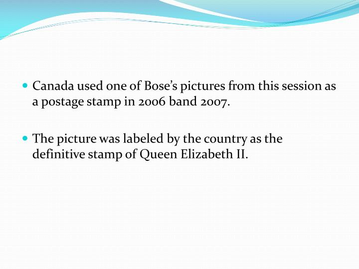 Canada used one of Bose's pictures from this session as a postage stamp in