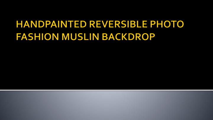 Handpainted reversible photo fashion muslin backdrop
