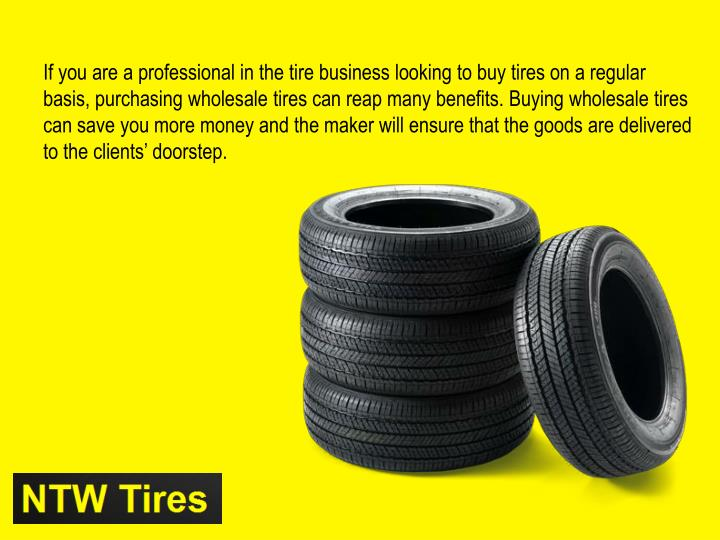 If you are a professional in the tire business looking to buy tires on a regular basis, purchasing w...