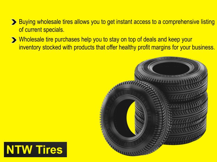 Buying wholesale tires allows you to get instant access to a comprehensive listing of current specials.
