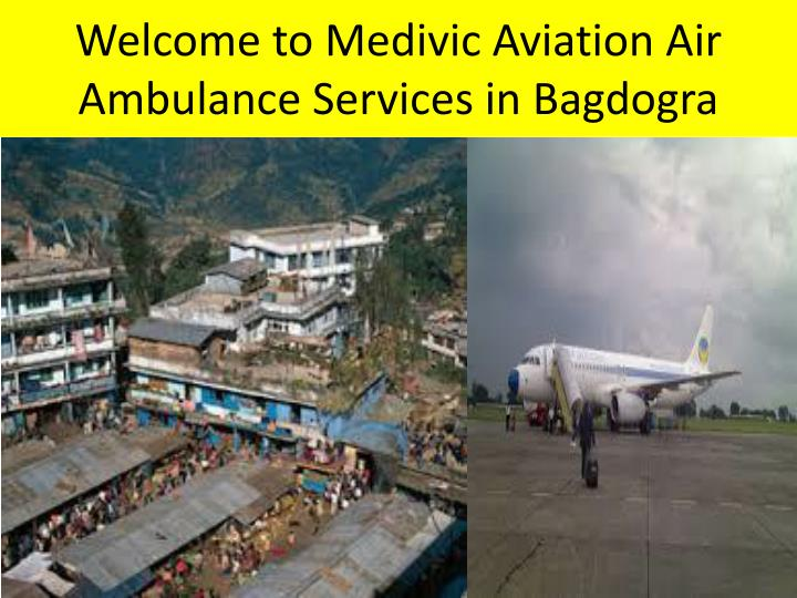 Welcome to medivic aviation air ambulance services in bagdogra