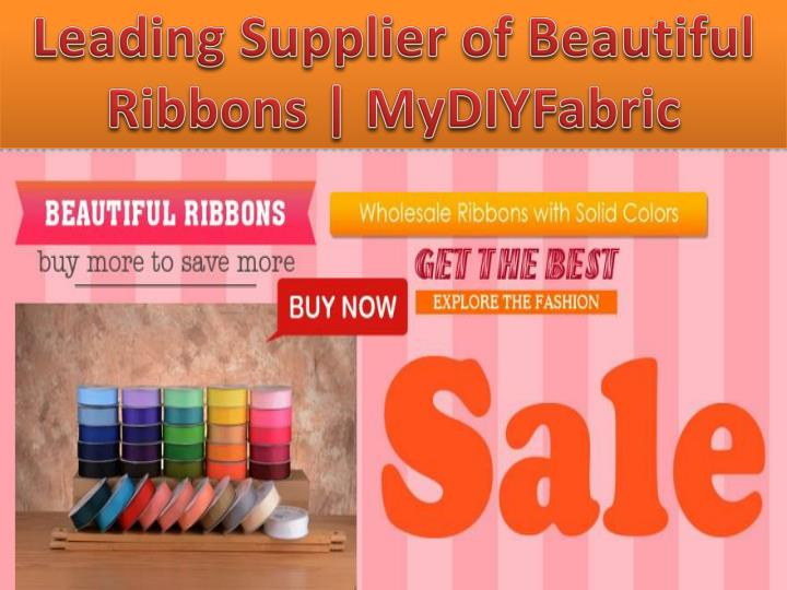 Leading Supplier of Beautiful Ribbons |