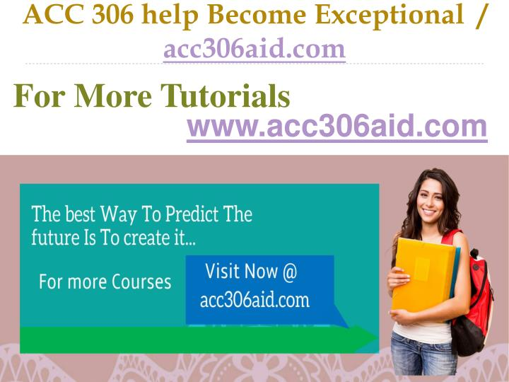 Acc 306 help become exceptional acc306aid com