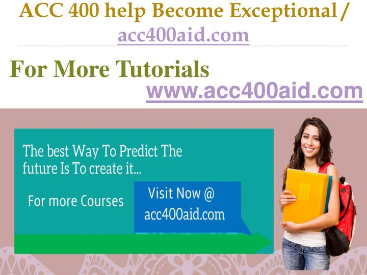 Acc 400 help become exceptional acc400aid com