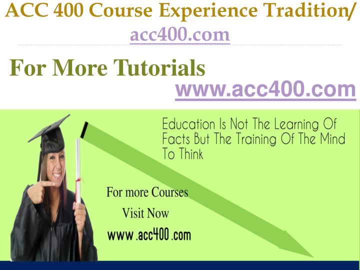 acc 400 course experience tradition acc400 com