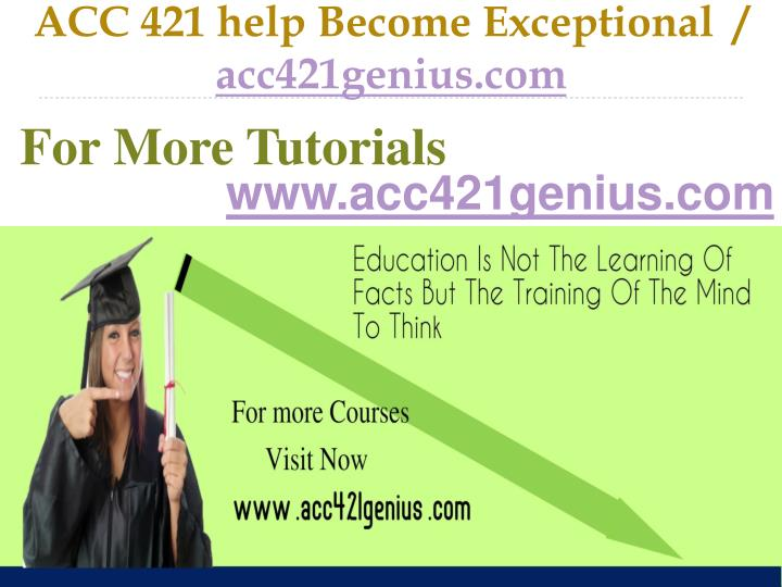 Acc 421 help become exceptional acc421genius com