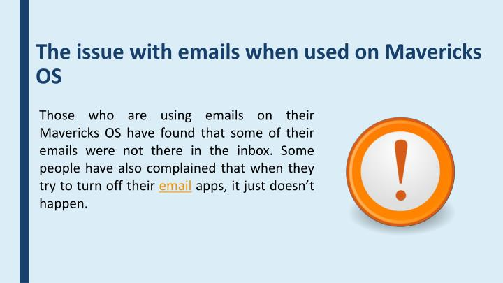 The issue with emails when used on mavericks os