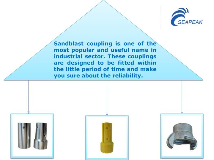 Sandblast coupling is one of the most popular and useful name in industrial sector. These couplings are designed to be fitted within the little period of time and make you sure about the reliability.