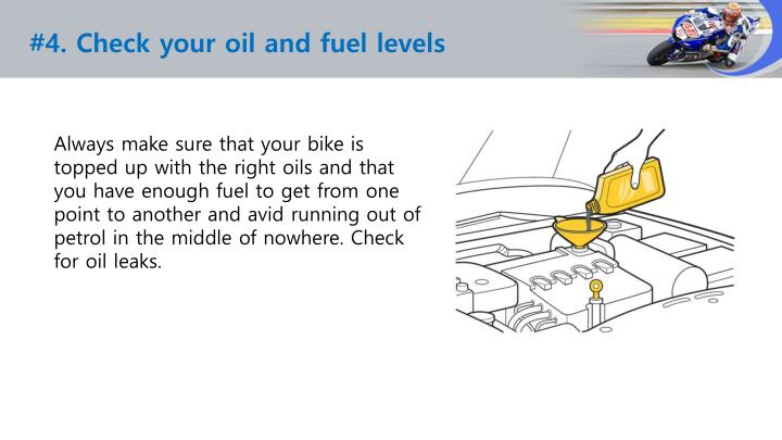#4. Check your oil and fuel levels