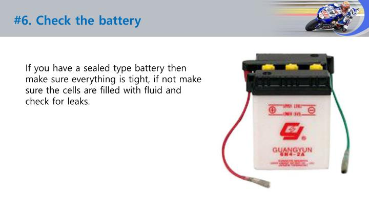#6. Check the battery