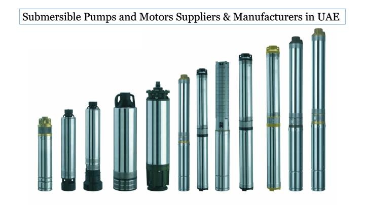 Submersible Pumps and Motors Suppliers & Manufacturers in UAE
