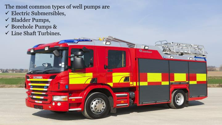 The most common types of well pumps are