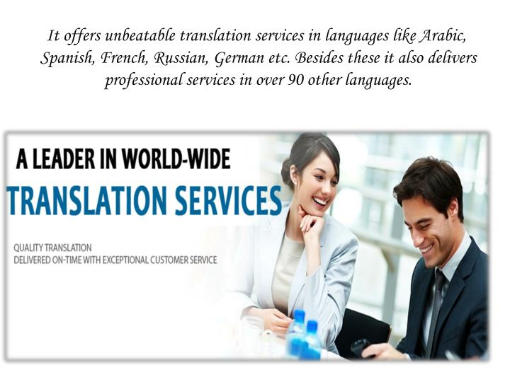 It offers unbeatable translation services in languages like Arabic,