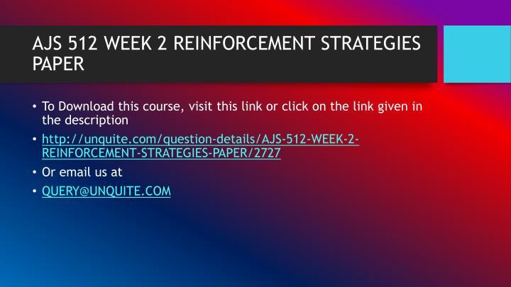 Ajs 512 week 2 reinforcement strategies paper1