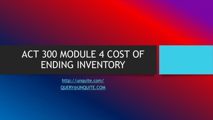 act 300 module 4 cost of ending inventory n.