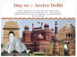 day 01 arrive delhi