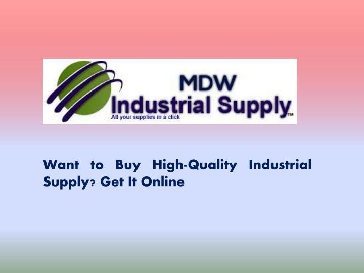 Want to Buy High-Quality Industrial Supply? Get It Online