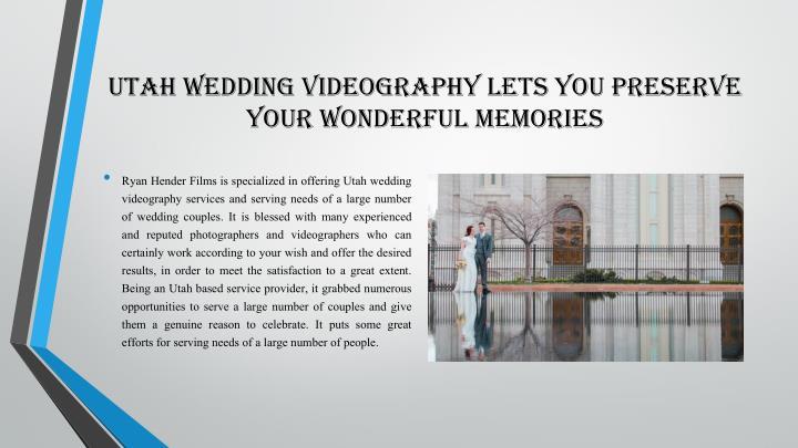 Utah Wedding Videography Lets You Preserve