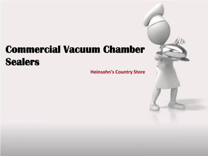 Commercial Vacuum Chamber             Sealers