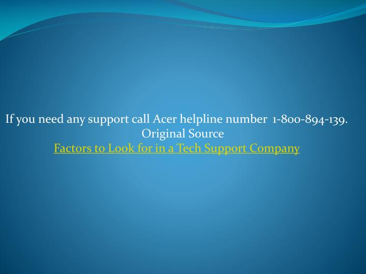 If you need any support call Acer helpline number