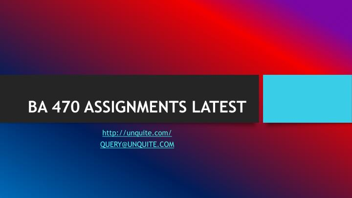 Ba 470 assignments latest