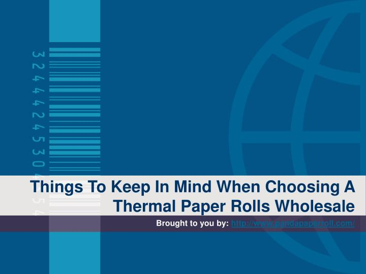 things to keep in mind when choosing a thermal paper rolls wholesale n.