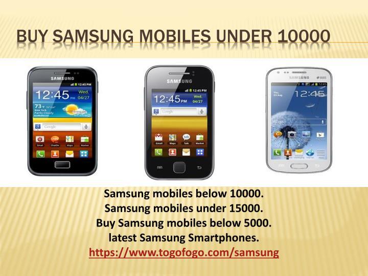 Buy Samsung mobiles under 10000