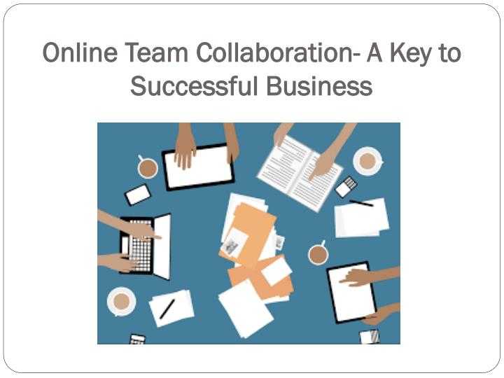 Online team collaboration a key to successful business
