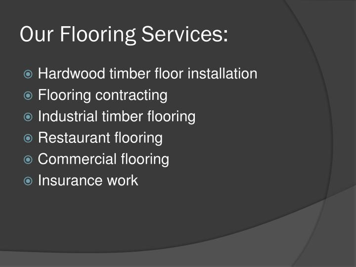 Our Flooring Services: