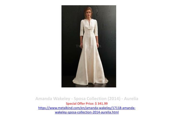 Amanda Wakeley - Sposa Collection (2014) - Aurelia