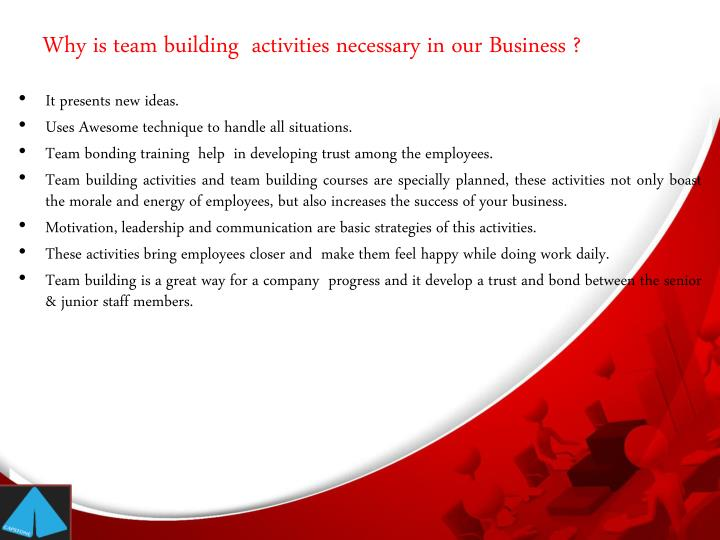 Why is team building activities necessary in our business