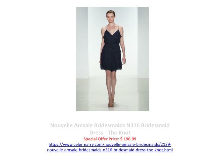 Nouvelle Amsale Bridesmaids N316 Bridesmaid Dress - The Knot