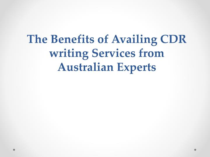 The benefits of availing cdr writing services from australian experts
