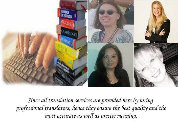 Since all translation services are provided here by hiring