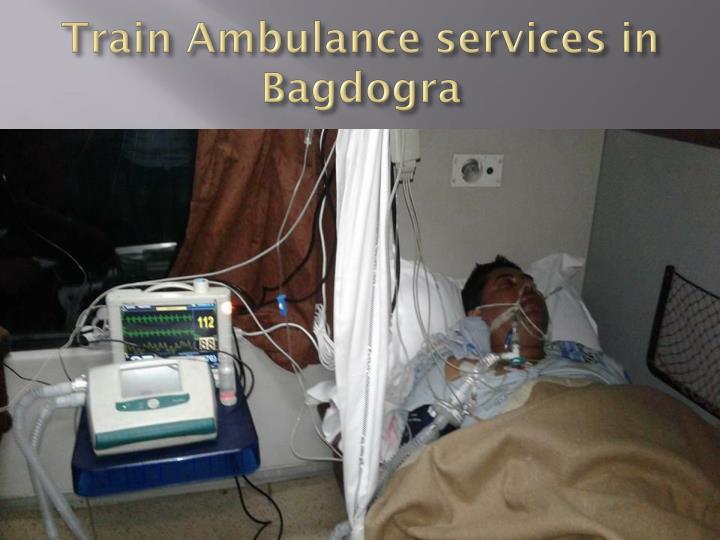 Train ambulance services in bagdogra