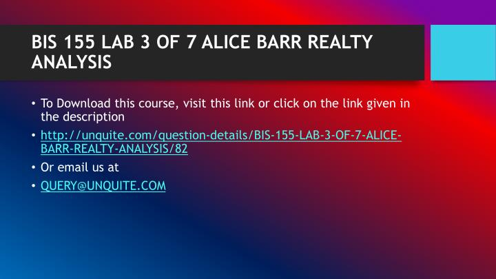 Bis 155 lab 3 of 7 alice barr realty analysis1