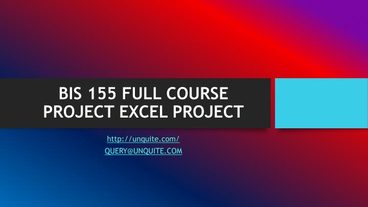 Bis 155 full course project excel project