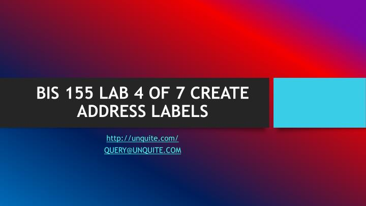 bis 155 lab 4 of 7 create address labels