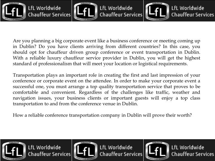 Are you planning a big corporate event like a business conference or meeting coming up in Dublin? Do...