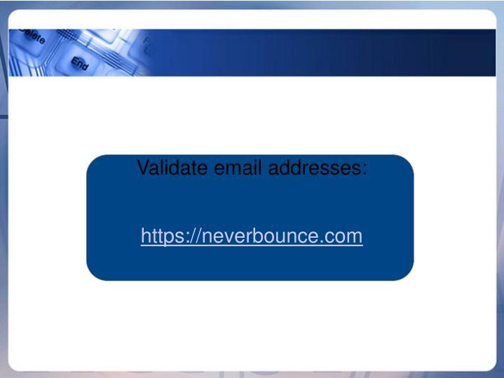 Validate email addresses: