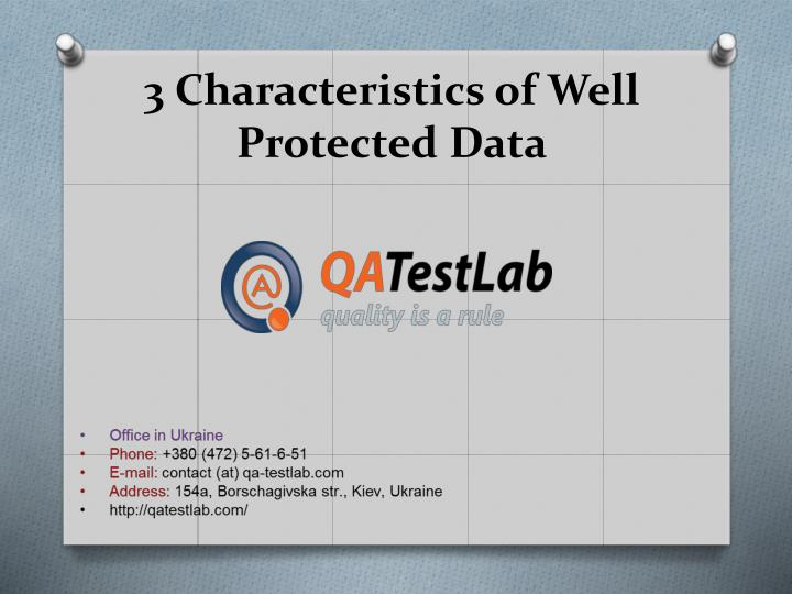 3 characteristics of well protected data