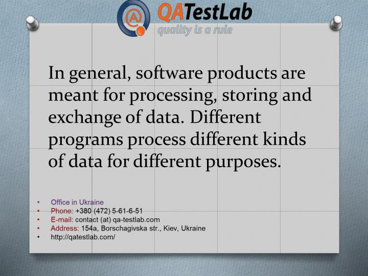 In general, software products are meant for processing, storing and exchange of data. Different prog...