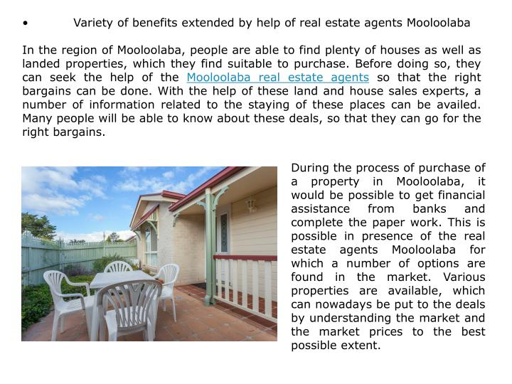 •Variety of benefits extended by help of real estate agents Mooloolaba