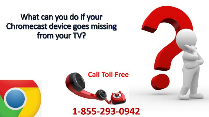 What can you do if your chromecast device goes missing from your tv