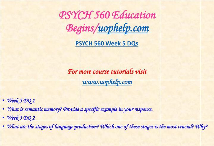 PSYCH 560 Education Begins/