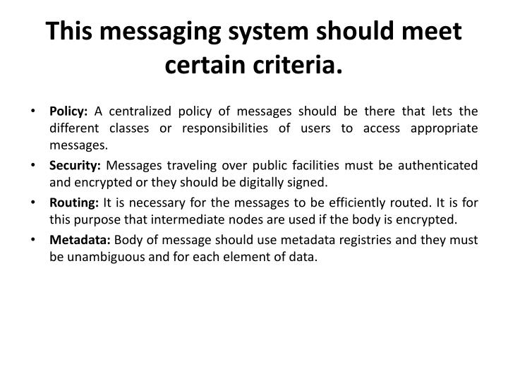 This messaging system should meet certain criteria